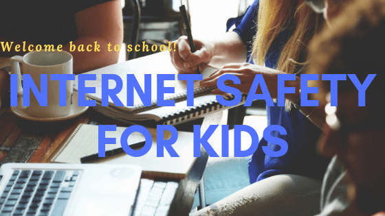 Welcome Back – Internet Safety for Kids