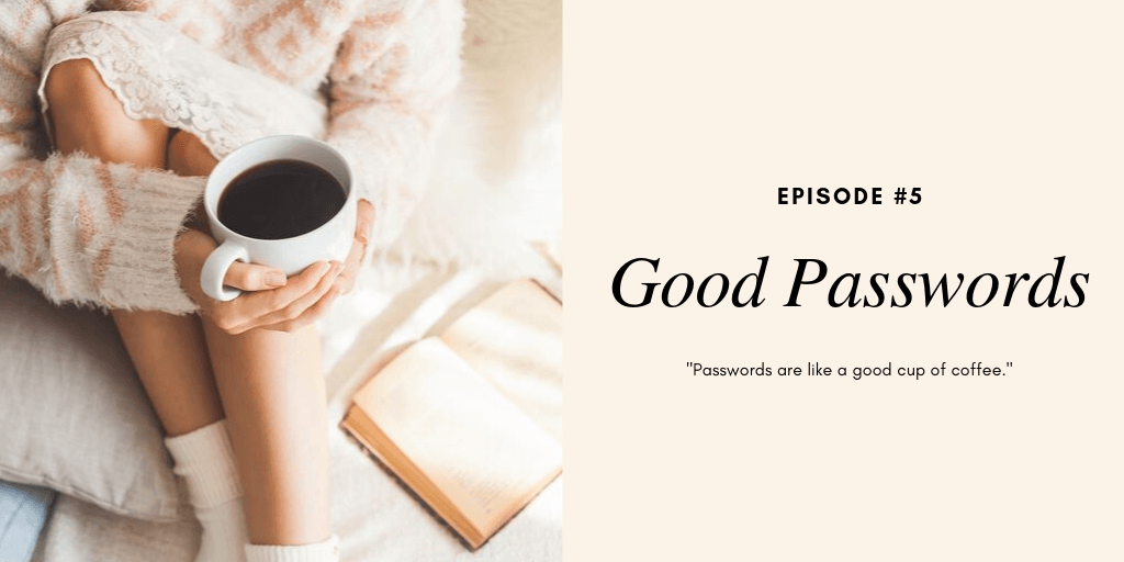 Episode #5: Good Passwords
