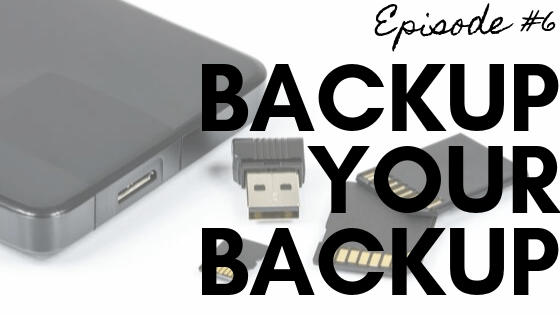 Episode #6: Backup Your Backup